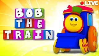 Bob The Train Nursery Rhymes for Children - Live Stream