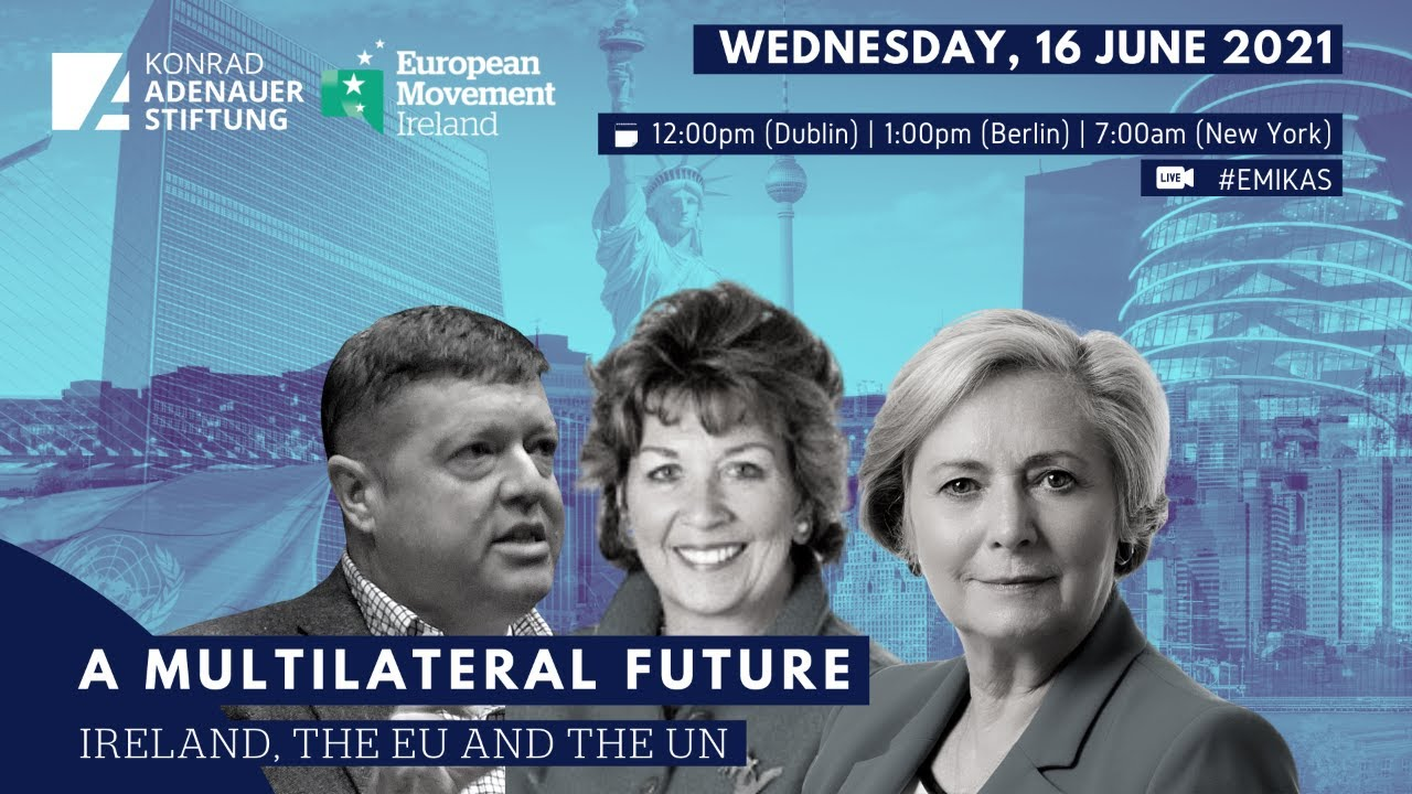 Webinar Recording: A Multilateral Future: Ireland, the European Union and the United Nations