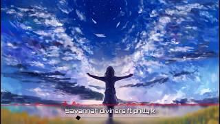 Savannah  Diviners ft Philly K  Lirik amp; Terjemahan