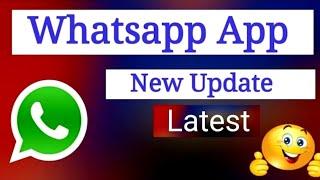 WhatsApp New update 2018, whatsapp download new version 2018, latest update