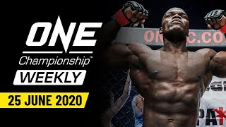 ONE Championship Weekly | 25 June 2020
