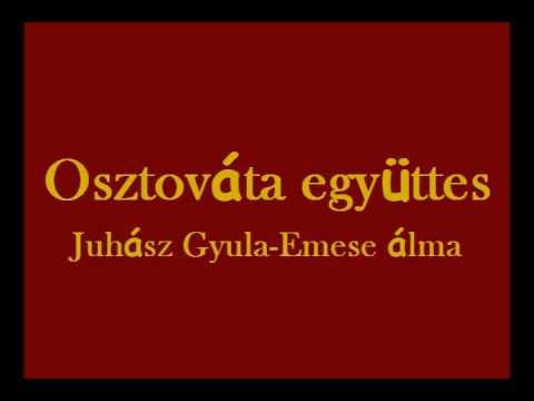 Osztováta együttes - Juhász Gyula - Emese álma