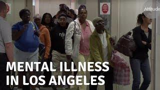 Mental Illness in L.A. - Part 1