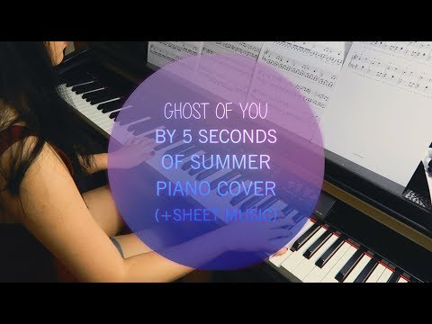 Ghost Of You By 5 Seconds Of Summer Piano Cover (+Sheet Music)