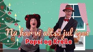 Nu har vi altså jul igen | Popsi og Guitar-Krelle synger julesange for børn fra Julekassen