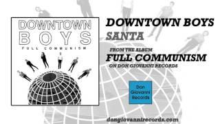Downtown Boys - Santa (Official Audio)