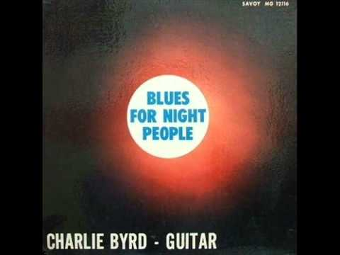 Charlie Byrd Trio - Blues My Naughty Sweetie Gives to Me