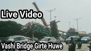 Live Vashi Bridge Collapsed Video Exclusive
