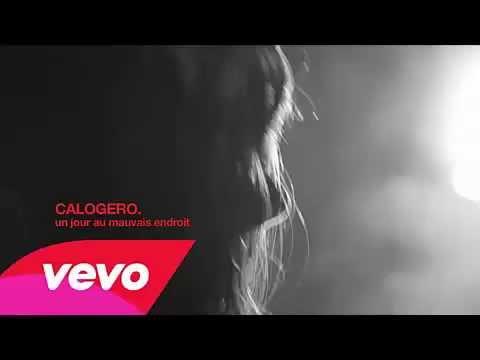 Calogero - Un Jour Au Mauvais Endroit (oficial audio HD)