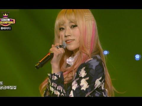 Blady - Blood Type B Girl, 블레이디 - B형여자 , Show Champion 20131218