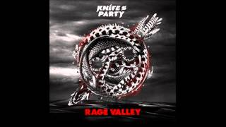 Knife Party Rage Valley Original Mix