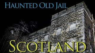 Old Haunted Jail In Scotland