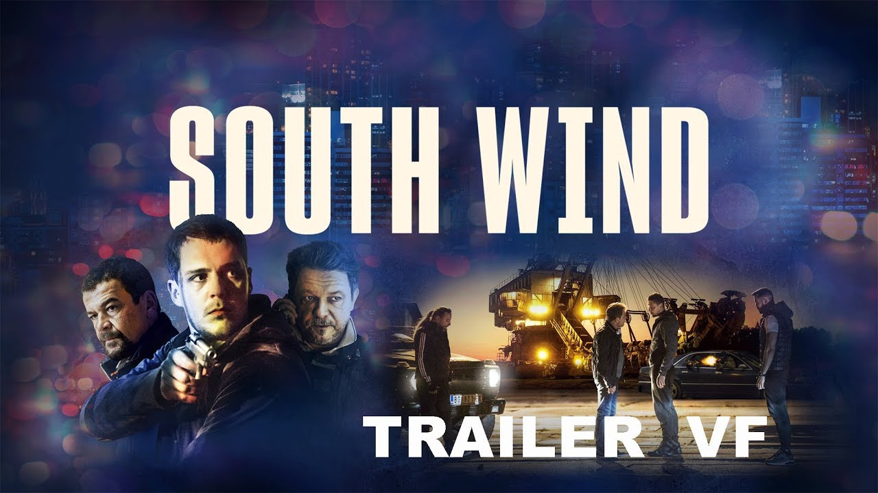 SOUTH WIND - Bande-Annonce VF (2019)