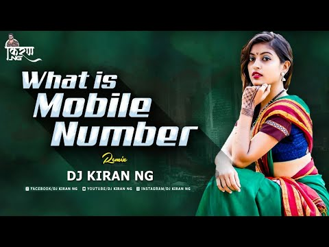 What Is Mobile Number (Remix) - Dj Kiran NG Vol - 22