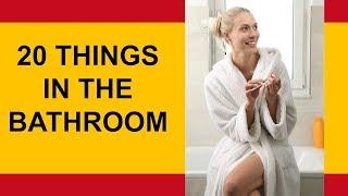 20 things in the bathroom in Spanish tutorial