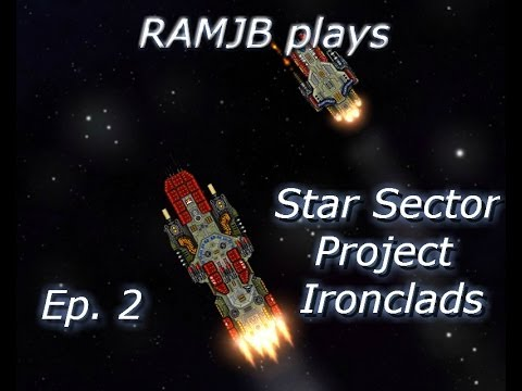 Star Sector (Project Ironclads) Ep.2: Running out of gas