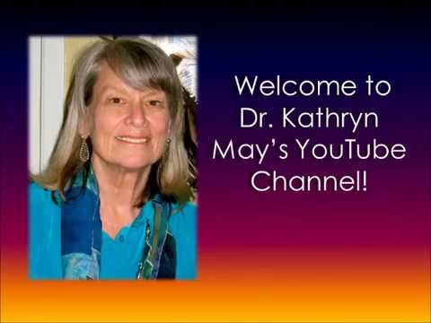 Welcome to Dr. Kathryn E. May's Official YouTube Channel