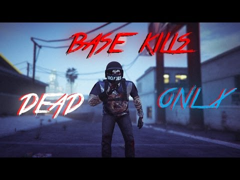 Base Kills Ft. DEAD And ONLX.°