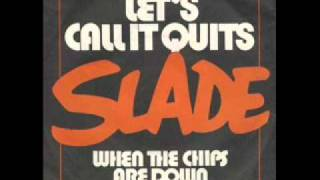Watch Slade Lets Call It Quits video