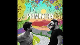 Tio y Bicho - La Primavera (Lyric Video)