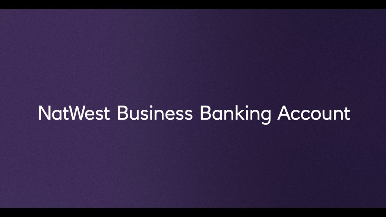 NatWest Business Banking Account - YouTube