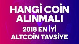 Hangi Coin Alınmalı 2018  En İyi Altcoin Yatırım Tavsiye