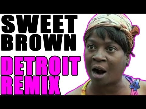 Sweet Brown - DETROIT REMIX [AIN'T NOBODY GOT TIME FO DAT] - WTFBrahh