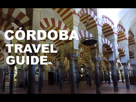 CÓRDOBA TRAVEL GUIDE - Andalucia, Spain