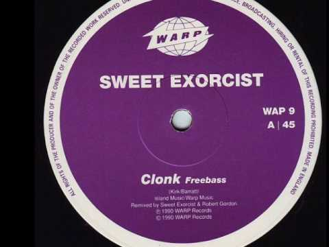 Sweet Exorcist - Clonck / Freebass 1990 Warp records UK