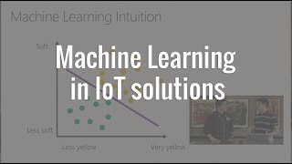 Machine Learning in IoT solutions