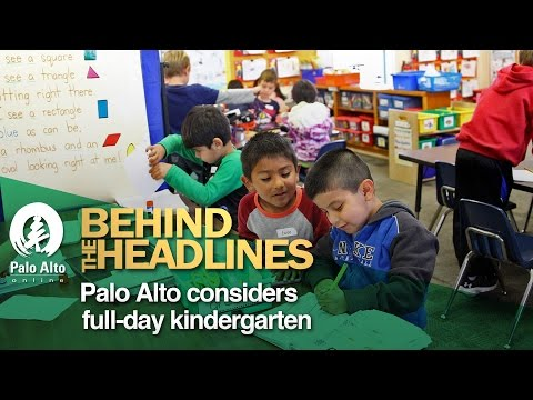 Behind The Headlines - Palo Alto considers full-day kindergarten