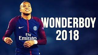 Kylian Mbappé - Wonderboy | Skills & Goals | 2017/2018 HD