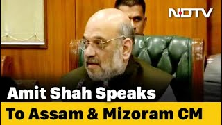 Amit Shah Talks To Assam, Mizoram Chief Ministers Over Border Tension