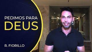 PEDIMOS PARA DEUS | Ricardo Fiorillo