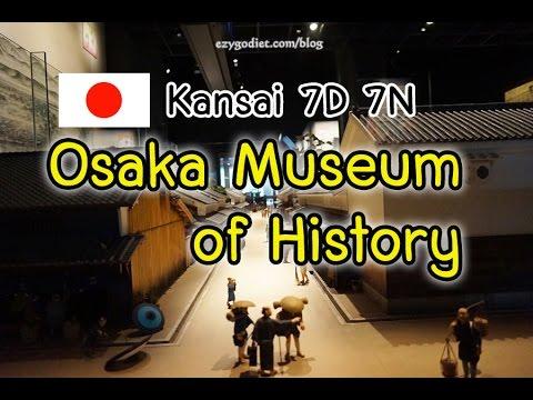 Kansai Day2(Ep18): Osaka; Osaka Museum of History