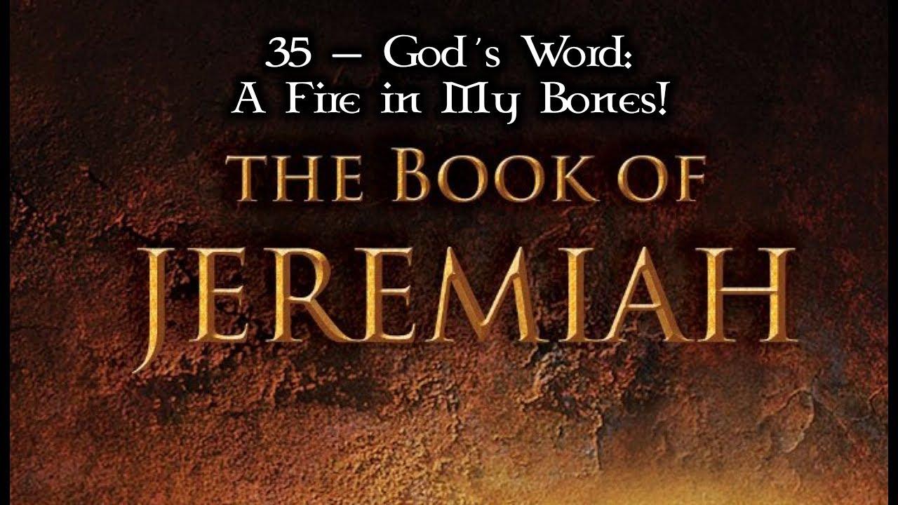 35 — Jeremiah 20:1-18    God's Word: A Fire in My Bones!
