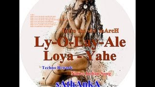 Ly-O-Lay-Ale-Loya - Intro the sEt mArcH ( Native American Indian Song Techno Rework )
