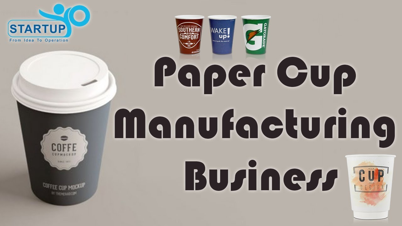 Paper Cup Manufacturing Business   StartupYo   www startupyo com