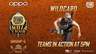 OPPO X PUBG MOBILE India Tour - Group C | Wild Card