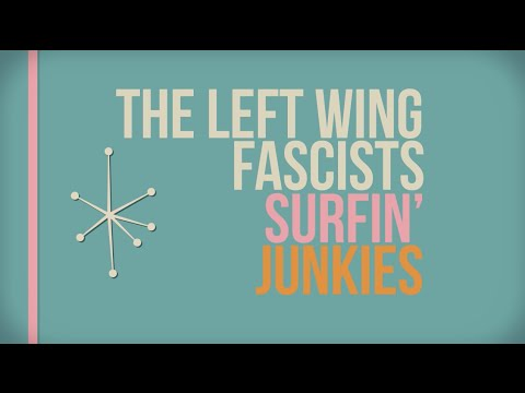 Surfing Junkies (Official Music Video) by Left Wing Fascists