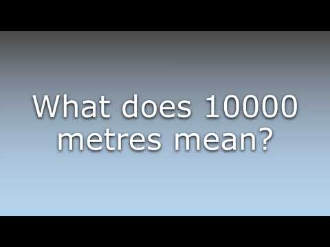 What does 10000 metres mean?