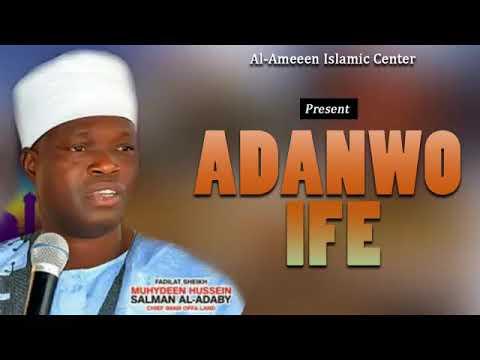 ADANWO IFE - Sheikh Muyideen Salmon Imam Agba Offa thumbnail