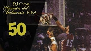 50 Grandes Momentos Basket FIBA: #50