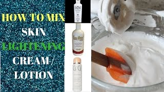 How To Mix Skin  Lightening Cream / Lotion
