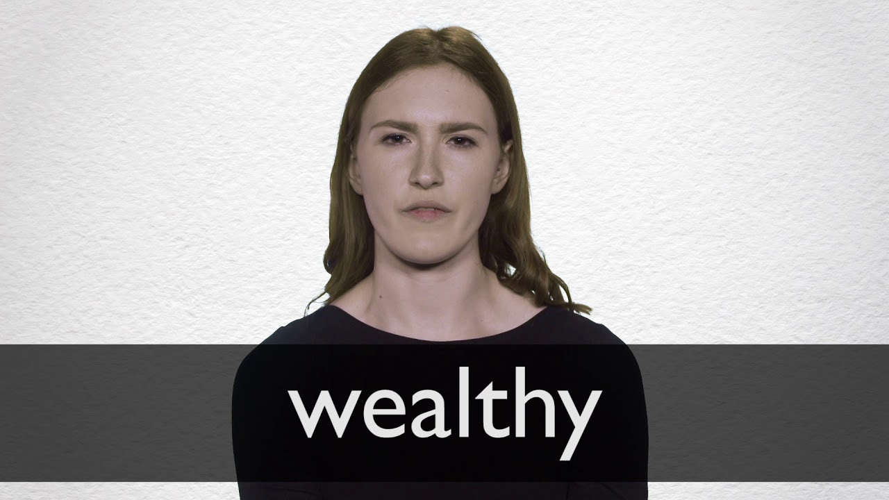 How to pronounce WEALTHY in British English