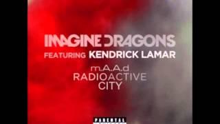 Imagine Dragons & Kendrick Lamar - M.A.A.D City/Radioactive Mashup