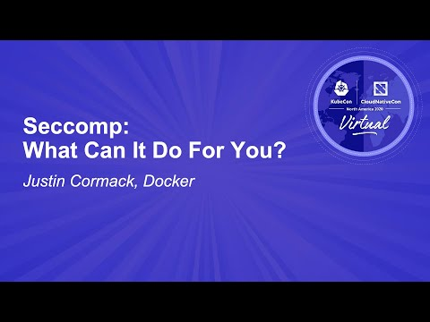 Seccomp: What Can It Do For You? - Justin Cormack, Docker