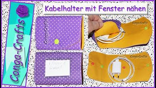 #114 - Kabelhalter mit Fenster nähen DIY - cable holder with window, cable pouch sewing