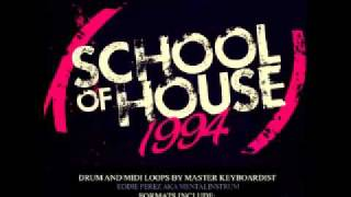 Eddie Perez (Mentalinstrum) - School of House 1994 - Loops & Samples Pack