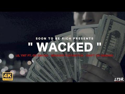 LIL YNT -ON SM@SH - BENJAMIN FLEXINGTON - SWIFTONDEMAND X WACKED (MUSIC VIDEO) | Shot by: Stbr films